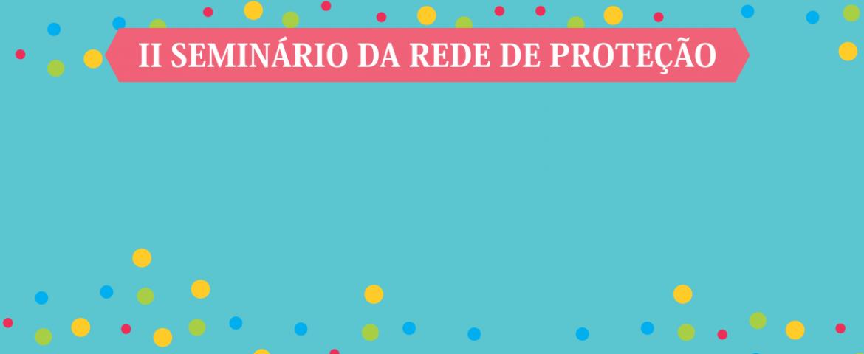 Araucária terá II Seminário da Rede de Proteção nesta quarta (05)